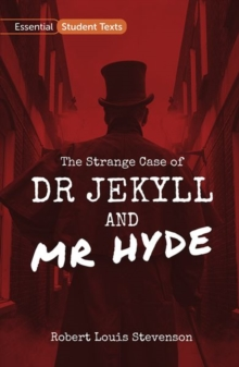 Essential Student Texts: The Strange Case of Dr Jekyll and Mr Hyde, Paperback / softback Book