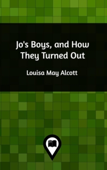 Jo's Boys, and How They Turned Out, Hardback Book