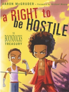A Right to be Hostile : The Boondocks Treasury, Paperback Book