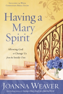 Having a Mary Spirit : Allowing God to Change Us from the Inside Out, Paperback / softback Book