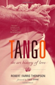 Tango : The Art History of Love, Paperback / softback Book