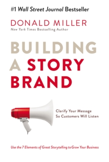 Building a Storybrand : Clarify Your Message So Customers Will Listen, Paperback Book