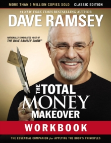The Total Money Makeover Workbook: Classic Edition : The Essential Companion for Applying the Book's Principles, Paperback / softback Book