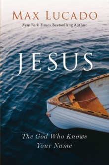 Jesus : The God Who Knows Your Name, Paperback / softback Book