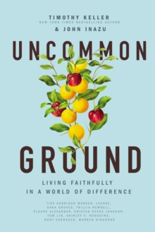 Uncommon Ground : Living Faithfully in a World of Difference, Paperback / softback Book