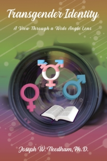 Transgender Identity : A View through a Wide Angle Lens, Hardback Book