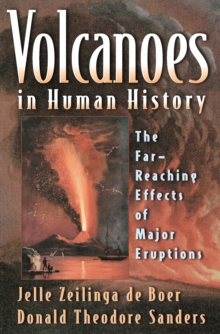 Volcanoes in Human History : The Far-Reaching Effects of Major Eruptions, EPUB eBook