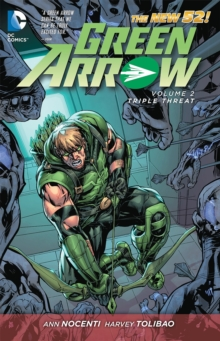 Green Arrow Volume 2: Triple Threat TP, Paperback Book