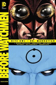 Before Watchmen: Nite Owl / Dr. Manhattan HC, Hardback Book