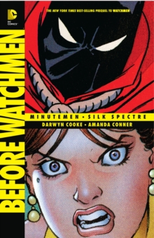Before Watchmen Minutemen/Silk Spectre, Paperback Book