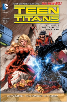 Teen Titans : Teen Titans Volume 5: The Trial of Kid Flash TP (The New 52) The Trial of Kid Flash Volume 5, Paperback Book