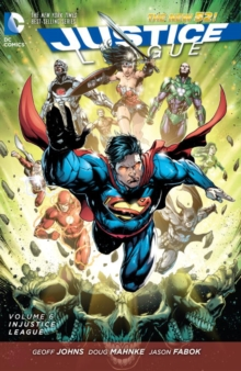 Justice League Volume 6: Injustice League HC, Hardback Book