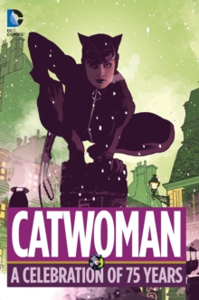 Catwoman A Celebration of 75 Years HC, Hardback Book