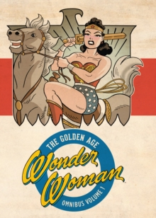 Wonder Woman The Golden Age Omnibus Vol. 1, Hardback Book