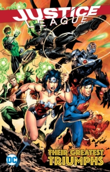 Justice League Their Greatest Triumphs, Paperback / softback Book
