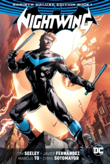 Nightwing The Rebirth Deluxe Edition Book 1 (Rebirth), Hardback Book