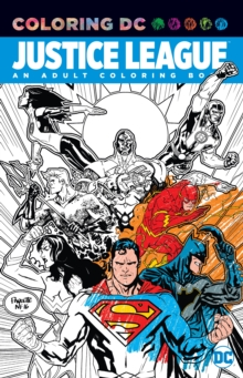 Justice League An Adult Coloring Book, Paperback / softback Book