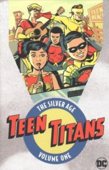 Teen Titans The Silver Age Vol. 1, Paperback / softback Book