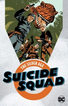 Suicide Squad : The Silver Age, Paperback / softback Book