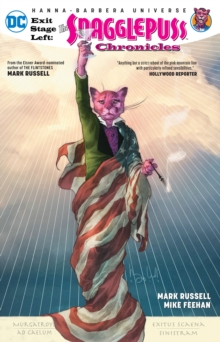 Exit Stage Left : The Snagglepuss Chronicles, Paperback / softback Book