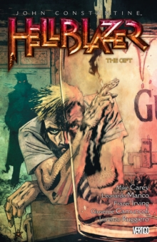 John Constantine : Hellblazer Volume 18 The Gift, Paperback / softback Book