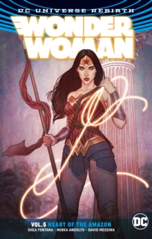 Wonder Woman Volume 5: Heart of the Amazon. Rebirth, Hardback Book