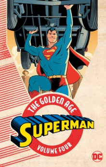 Superman The Golden Age Vol. 4, Paperback Book