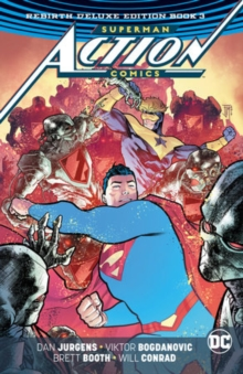 Superman: Action Comics : The Rebirth Deluxe Edition Book 3, Hardback Book