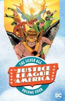 Justice League of America : The Silver Age Volume 4, Paperback / softback Book