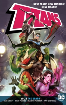 Titans Volume 5 : The Spark, Paperback / softback Book
