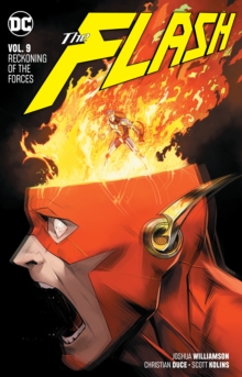The Flash Volume 9 : Reckoning of the Forces, Paperback / softback Book