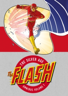 The Flash : The Silver Age Omnibus Volume 1, Hardback Book