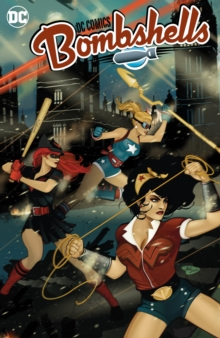 DC Bombshells: The Deluxe Edition Book Two, Hardback Book