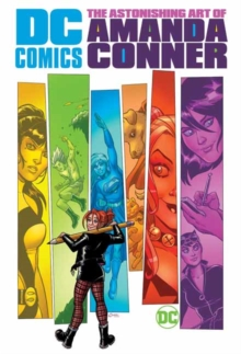 DC Comics: The Astonishing Art of Amanda Conner, Hardback Book