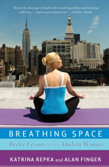 Breathing Space : Twelve Lessons for the Modern Woman, Paperback / softback Book