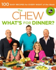 The Chew: What's For Dinner? : Food. Life. Fun, Paperback / softback Book