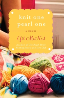 Knit One Pearl One : A Beach Street Knitting Society Novel, Paperback Book