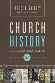 Church History in Plain Language : Fourth Edition, Paperback / softback Book
