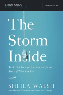 The Storm Inside Study Guide : Trade the Chaos of How You Feel for the Truth of Who You Are, Paperback / softback Book