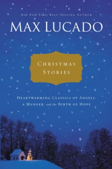 Christmas Stories : Heartwarming Classics of Angels, a Manger, and the Birth of Hope, Hardback Book