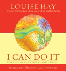 I Can Do It : How To Use Affirmations To Change Your Life, Hardback Book