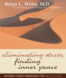 Eliminating Stress, Finding Inner Peace, Hardback Book