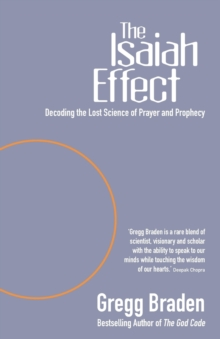 The Isaiah Effect : Decoding The Lost Science Of Prayer And Prophecy, Paperback Book