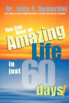 You Can Have An Amazing Life In Just 60 Days, Paperback Book