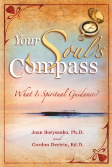 Your Soul's Compass : What Is Spiritual Guidance?, Paperback / softback Book