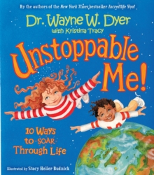Unstoppable Me! : 10 Ways to Soar Through Life, Hardback Book