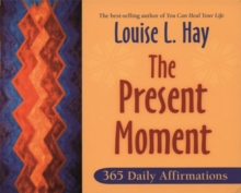 The Present Moment : 365 Daily Affirmations, Paperback Book