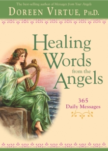 Healing Words From The Angels : 365 Daily Messages, Paperback Book