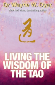 Living the Wisdom of the Tao : The Complete Tao Te Ching and Affirmations, Paperback Book