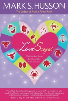 LoveScopes : What Astrology Knows about You and the Ones You Love, Paperback Book